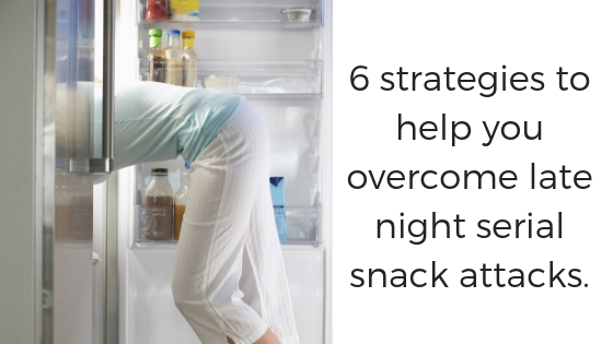 6 Strategies to help you overcome late night serial snack attacks.