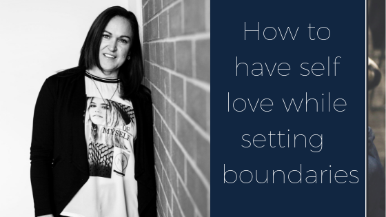 How to set boundaries when practicing self love.