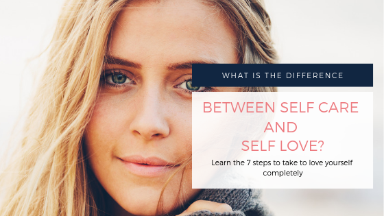 What is the difference between self care and self love?